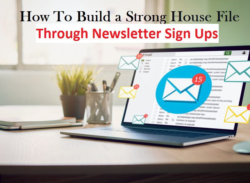 8 Ways To Build Your House File Through Newsletter Sign Ups