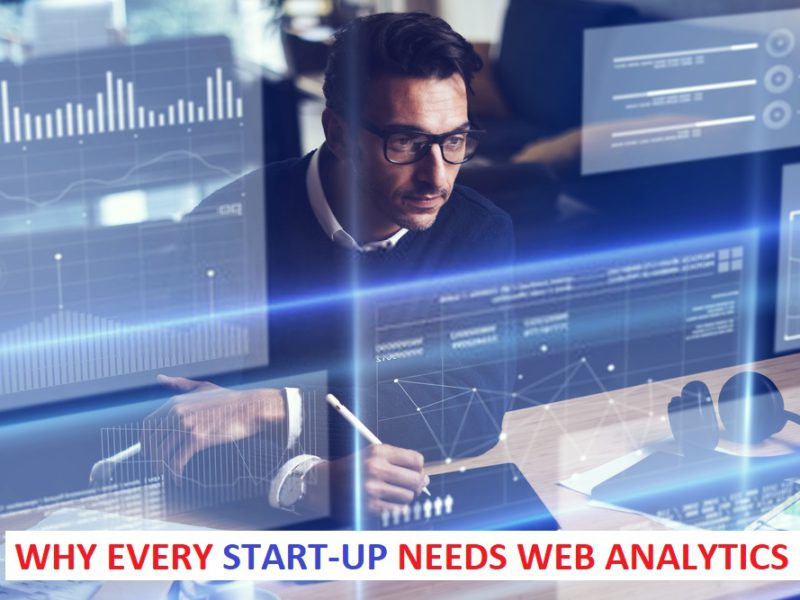 The Amazing Reasons Why Every Start-Up Needs Web Analytics