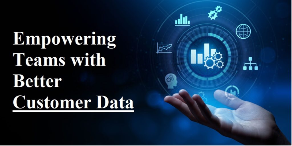 Empowering Teams with Better Customer Data